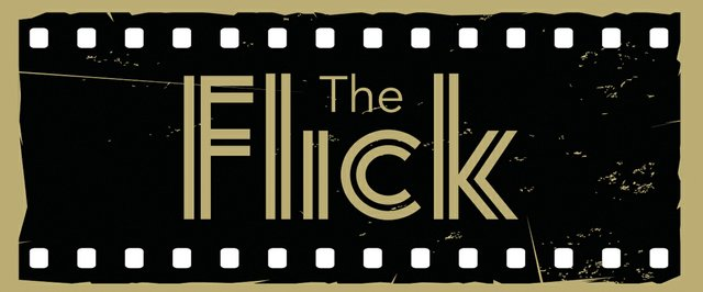 """5-4 to 5-14 """"The Flick"""".jpg"""